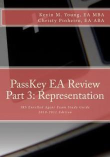 Passkey EA Review, Part 3: Representation - Christy Pinheiro Ea Aba, Gary Lundgren EA, Kevin M. Young MBA EA