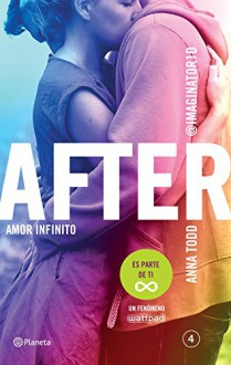 After. Amor infinito (Serie After 4) Edición mexicana (Spanish Edition) - Anna Todd