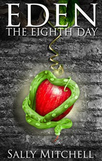 Eden: The Eighth Day - Sally Mitchell
