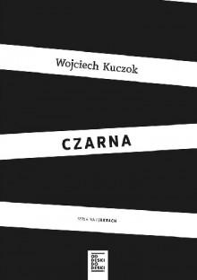 Czarna - Wojciech Kuczok
