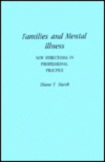 Families and Mental Illness: New Directions in Professional Practice - Diane T. Marsh