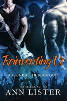 Reinventing Us (The Rock Gods #9) - Ann Lister
