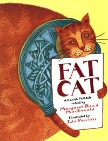 Fat Cat (LittleFolk Picture Books) - MacDonald, Margaret Read,Paschkis, Julie