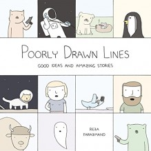 Poorly Drawn Lines: Good Ideas and Amazing Stories - Reza Farazmand