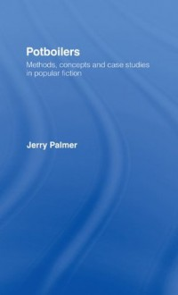 Potboilers: Methods, Concepts and Case Studies in Popular Fiction (Communication and Society) - Mr Jerry Palmer, Jerry Palmer