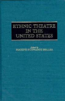 Ethnic Theatre in the United States - Maxine Schwartz Seller