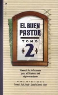 Buen Pastor, El Tomo 2 - Thomas E. Trask, Wayde I. Goodall, Zenas J. Bicket