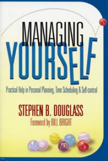 Managing Yourself - Stephen B. Douglass