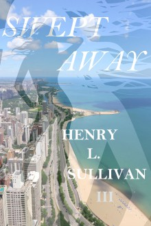 SWEPT AWAY: SHEILA - EPISODE 1 (THE AMERICAN FATHERS) - Henry L. Sullivan III