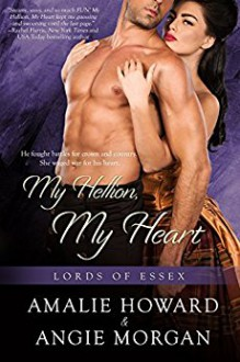 My Hellion, My Heart (Lords of Essex) (Volume 3) - Amalie Howard,Angie Morgan