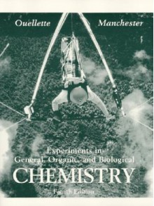 Experiments in General, Organic and Biological Chemistry, 4th Edition - Robert J. Ouellette, Jason H. Manchester