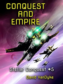 Conquest and Empire - David VanDyke