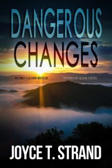 Dangerous Changes: An Emily Lazzaro Mystery - Joyce T Strand