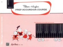 Palmer-Hughes Prep Accordion Course, Bk 1a - Palmer Hughes, Bill Hughes, Ernest Kurt Barth