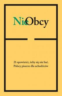 NieObcy - Paweł Huelle, Olga Tokarczuk, Andrzej Stasiuk, praca zbiorowa