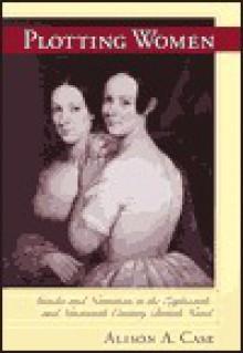 Plotting Women - Alison A. Case