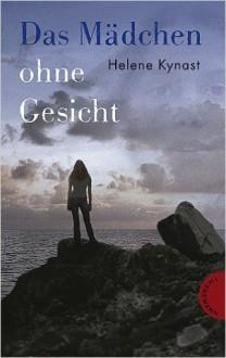 Das Mädchen Ohne Gesicht - Helene Kynast