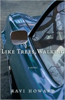 Like Trees, Walking -