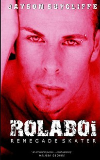 Rolaboi - Renegade Skater - Jayson Sutcliffe