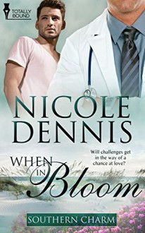 When in Bloom (Southern Charm Book 4) - Nicole Dennis