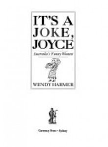 It's a Joke, Joyce: Australia's Funny Women - Wendy Harmer