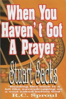 When You Havent Got A Prayer: - S. Sacks