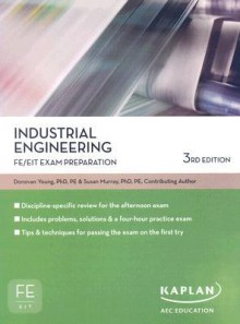 Industrial Engineering FE/EIT Exam Prep - Donovan Young, Susan Murray