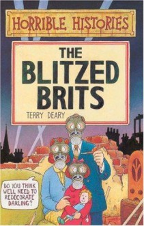 The Blitzed Brits - Terry Deary,Tracey West