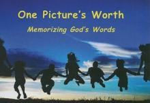 One Picture's Worth: Memorizing God's Words - John Scott, Kim Scott