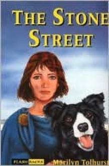 The Stone Street - Marilyn Tolhurst
