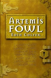 Artemis Fowl (Artemis Fowl, Book 1) - Eoin Colfer