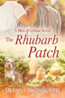 The Rhubarb Patch - Deanna Wadsworth
