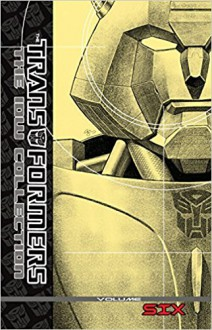 Transformers: The IDW Collection Volume 6 (Transformers Idw Collection Hc) - Mike Costa,Nick Roche,Zander Cannon,James Lamar Roberts