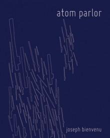 Atom Parlor - Joseph Bienvenu