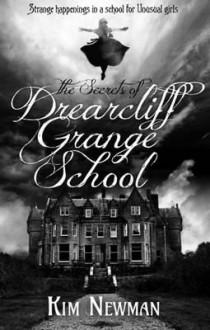 The Secrets of Drearcliff Grange School - John Henry Newman