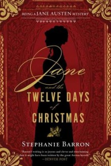 Jane and the Twelve Days of Christmas[JANE & THE 12 DAYS OF XMAS][Hardcover] - StephanieBarron