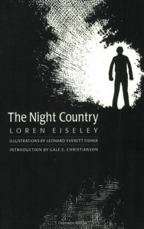 The Night Country - Loren Eiseley, Leonard Everett Fisher, Gale E. Christianson