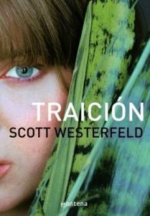 Traición (Los feos, #1) - Scott Westerfeld, Nieves Nueno Cobas