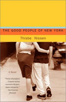 The Good People of New York - Thisbe Nissen
