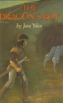 The Dragon's Boy - Jane Yolen