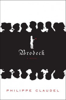 Brodeck: A novel - Philippe Claudel