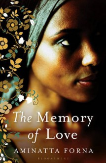 The Memory of Love - Aminatta Forna, Kobna Holdbrook-Smith