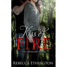 Kiss of Fire (Imdalind #1) - Rebecca Ethington