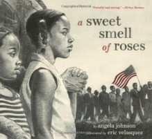 A Sweet Smell of Roses - Angela Johnson