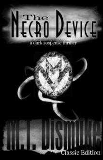 The Necro Device - M.T. Dismuke