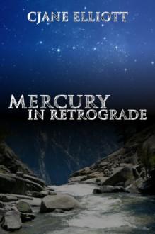 Mercury in Retrograde - CJane Elliott