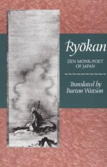 Ryokan: Zen Monk-Poet of Japan - Ryokan, Burton Watson