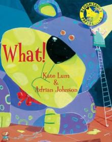 What! - Kate Lum, Adrian Johnson
