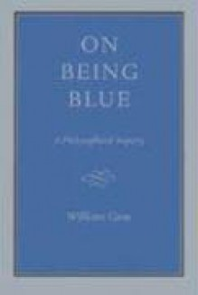 On Being Blue - William H. Gass