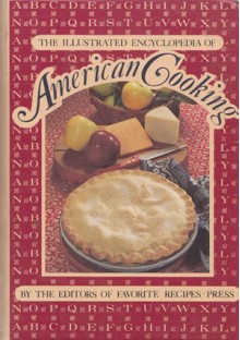 The Illustrated encyclopedia of American cooking - Editors of Favorite Recipes Press
